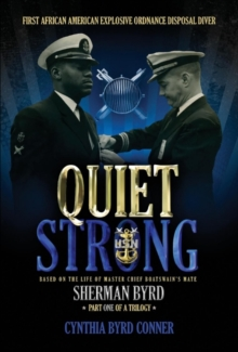 Quiet Strong : First African American Explosive Ordnance Disposal Diver, Hardback Book