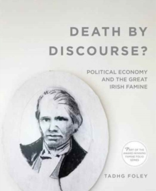 Death by Discourse?: Political Economy and the Great Irish Famine, Paperback Book