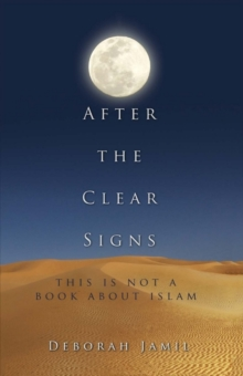 After the Clear Signs : This Is Not a Book About Islam, Paperback / softback Book
