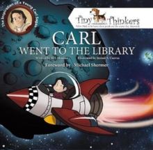 Carl Went To The Library : The Inspiration of a Young Carl Sagan, Hardback Book