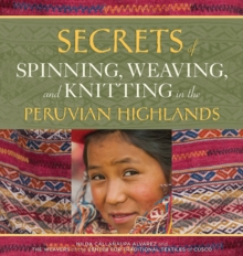 Secrets of Spinning, Weaving and Knitting in the Peruvian Highlands, Paperback / softback Book