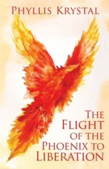 The Flight of the Phoenix to Liberation, Paperback / softback Book