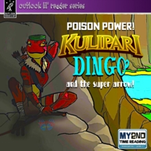 Kulipari: Poison Power! Dingo and the Super Arrow : Dingo and the Super Arrow, Paperback / softback Book