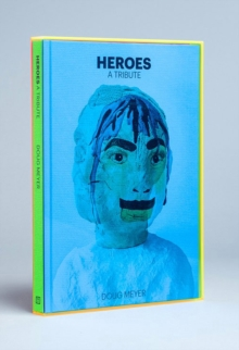 Heroes: A Tribute, Collector's Edition, Hardback Book