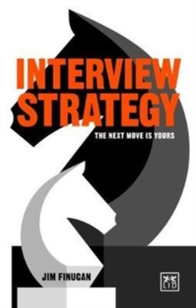 Interview Strategy : The Next Move is Yours, Paperback / softback Book