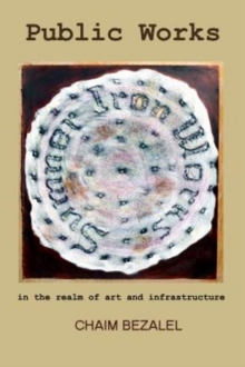 Public Works : in the realm of art and infrastructure, Paperback Book