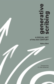 Generative Scribing : A Social Art of the 21st Century, Paperback Book