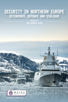Security in Northern Europe : Deterrence, Defence and Dialogue, PDF eBook
