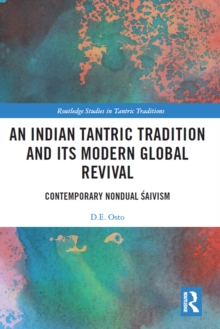 An Indian Tantric Tradition and its Modern Global Revival : Contemporary Nondual Saivism, PDF eBook