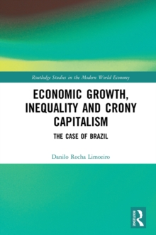 Economic Growth, Inequality and Crony Capitalism : The Case of Brazil, PDF eBook