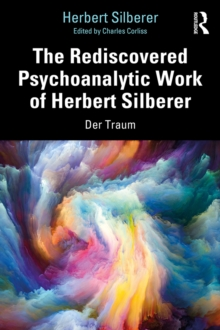 The Rediscovered Psychoanalytic Work of Herbert Silberer : Der Traum, EPUB eBook