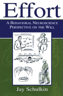 Effort : A Behavioral Neuroscience Perspective on the Will, PDF eBook