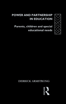 Power and Partnership in Education : Parents, Children and Special Educational Needs, PDF eBook