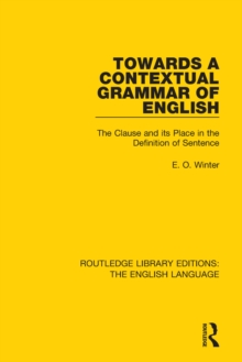 Towards a Contextual Grammar of English : The Clause and its Place in the Definition of Sentence, EPUB eBook