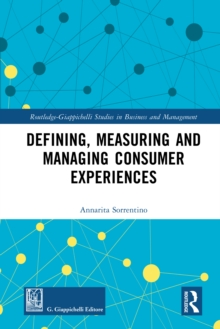 Defining, Measuring and Managing Consumer Experiences, PDF eBook