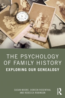 The Psychology of Family History : Exploring Our Genealogy, EPUB eBook