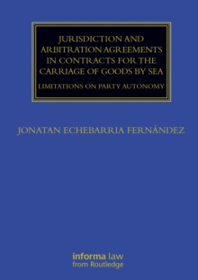 Jurisdiction and Arbitration Agreements in Contracts for the Carriage of Goods by Sea : Limitations on Party Autonomy, EPUB eBook
