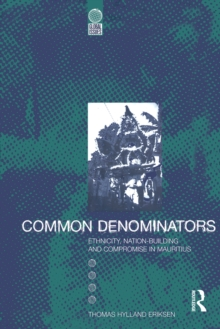 Common Denominators : Ethnicity, Nation-Building and Compromise in Mauritius, EPUB eBook