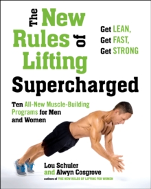 The New Rules of Lifting Supercharged : Ten All-New Muscle-Building Programs for Men and Women, EPUB eBook