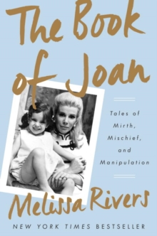 The Book of Joan : Tales of Mirth, Mischief, and Manipulation, Hardback Book