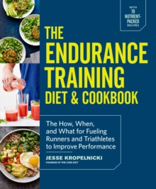The Endurance Training Diet & Cookbook, Paperback / softback Book
