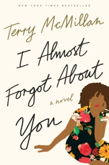 I Almost Forgot About You : A Novel, Paperback Book