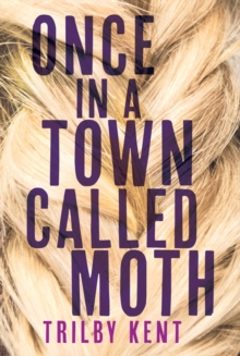 Once, in A Town Called Moth, Hardback Book