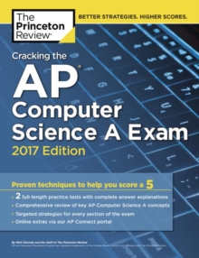 Cracking the AP Computer Science A Exam : 2017 Edition, Paperback Book