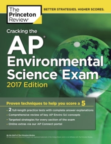 Cracking the AP Environmental Science Exam : 2017 Edition, Paperback / softback Book