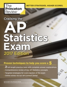 Cracking the AP Statistics Exam : 2017 Edition, Paperback Book