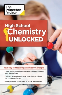 High School Chemistry Unlocked : Your Key to Understanding and Mastering Complex Chemistry Concepts, Paperback / softback Book