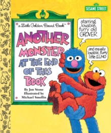 Another Monster at the End of This Book : Sesame Street, Board book Book