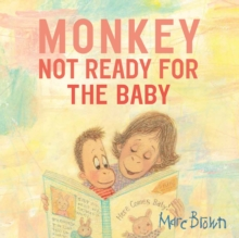 Monkey : Not Ready For The Baby, Hardback Book