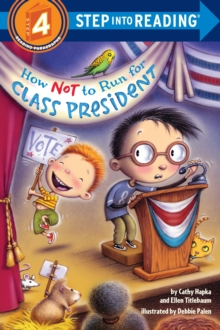 How Not To Run For Class President, Paperback / softback Book
