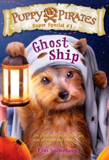 Puppy Pirates Super Special #1 Ghost Ship, Paperback / softback Book