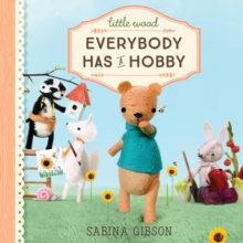 Little Wood : Everybody Has a Hobby, Hardback Book