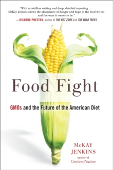 Food Fight : GMOs and the Future of the American Diet, Paperback / softback Book