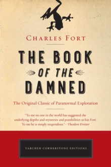 The Book of the Damned : The Original Classic of Paranormal Exploration, Paperback / softback Book