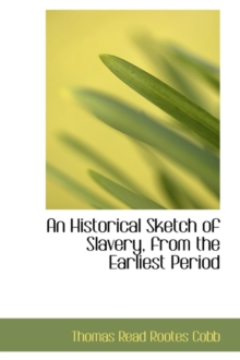 An Historical Sketch of Slavery, from the Earliest Period, Hardback Book
