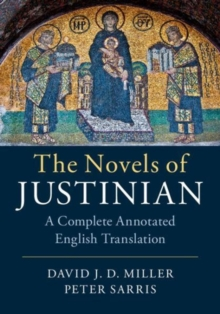 The Novels of Justinian : A Complete Annotated English Translation, Hardback Book