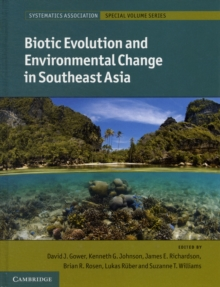 Systematics Association Special Volume Series : Biotic Evolution and Environmental Change in Southeast Asia Series Number 82, Hardback Book
