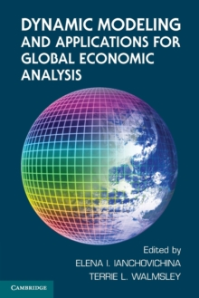 Dynamic Modeling and Applications for Global Economic Analysis, Paperback Book