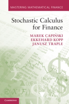 Mastering Mathematical Finance : Stochastic Calculus for Finance, Hardback Book
