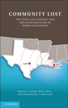 Community Lost : The State, Civil Society, and Displaced Survivors of Hurricane Katrina, Hardback Book