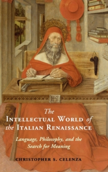 The Intellectual World of the Italian Renaissance : Language, Philosophy, and the Search for Meaning, Hardback Book
