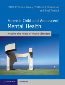Forensic Child and Adolescent Mental Health : Meeting the Needs of Young Offenders, Hardback Book