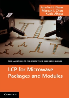 The Cambridge RF and Microwave Engineering Series : LCP for Microwave Packages and Modules, Hardback Book