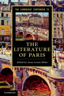 The Cambridge Companion to the Literature of Paris, Hardback Book