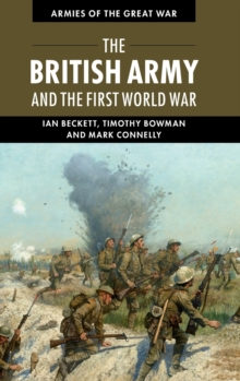 Armies of the Great War : The British Army and the First World War, Hardback Book