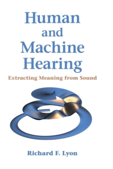 Human and Machine Hearing : Extracting Meaning from Sound, Hardback Book